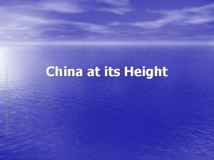 China at its Height The Ming Dynasty The
