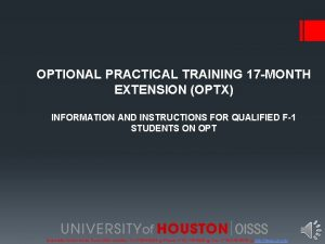 OPTIONAL PRACTICAL TRAINING 17 MONTH EXTENSION OPTX INFORMATION