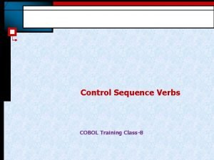 Control Sequence Verbs COBOL Training Class8 Control Sequence