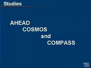 Studies AHEAD COSMOS and COMPASS The AHEAD Study