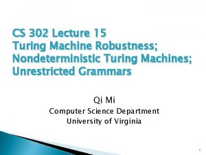 CS 302 Lecture 15 Turing Machine Robustness Nondeterministic