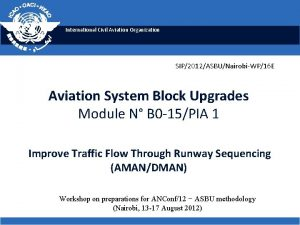 International Civil Aviation Organization SIP2012ASBUNairobiWP16 E Aviation System