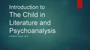 Introduction to The Child in Literature and Psychoanalysis