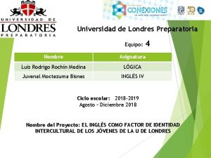 Universidad de Londres Preparatoria Equipo 4 Nombre Asignatura