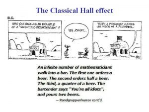 The Classical Hall effect Standard Hall Effect Experiment