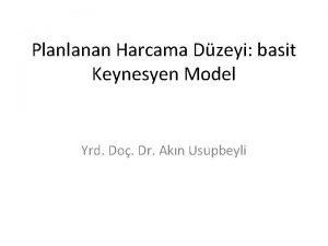 Planlanan Harcama Dzeyi basit Keynesyen Model Yrd Do