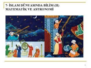 7 SLAM DNYASINDA BLM II MATEMATK VE ASTRONOM