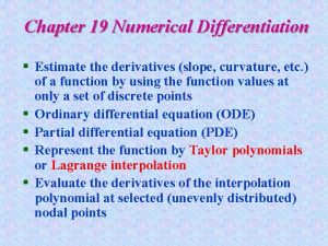 Chapter 19 Numerical Differentiation Estimate the derivatives slope