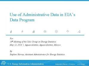 Use of Administrative Data in EIAs Data Program