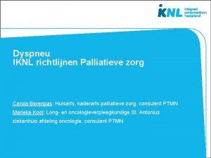 Dyspneu IKNL richtlijnen Palliatieve zorg Carola Berenpas Huisarts