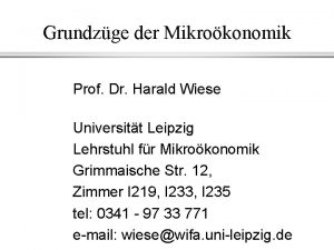 Grundzge der Mikrokonomik Prof Dr Harald Wiese Universitt