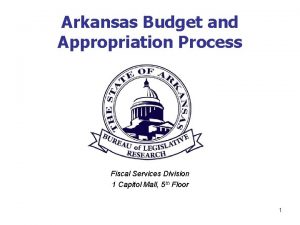 Arkansas Budget and Appropriation Process Fiscal Services Division