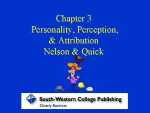 Chapter 3 Personality Perception Attribution Nelson Quick Variables