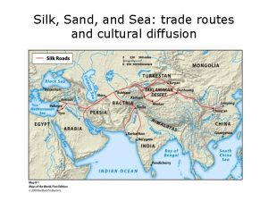 Silk Sand and Sea trade routes and cultural