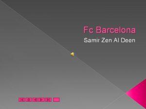 Fc Barcelona Samir Zen Al Deen Obsah Vizitka
