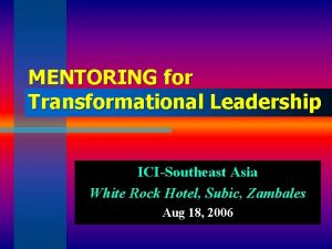 MENTORING for Transformational Leadership ICISoutheast Asia White Rock