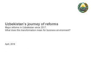 Uzbekistans journey of reforms Major reforms in Uzbekistan