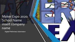 Maker Expo 2020 School Name insert company name