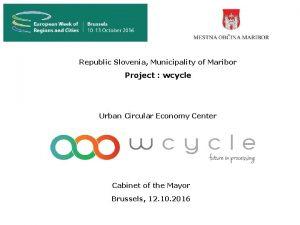 Republic Slovenia Municipality of Maribor Project wcycle Urban