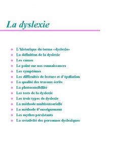 La dyslexie u u u u Lhistorique du