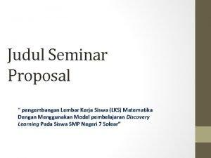 Judul Seminar Proposal pengembangan Lembar Kerja Siswa LKS