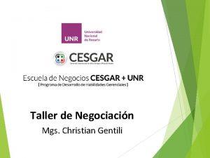 Taller de Negociacin Mgs Christian Gentili QUE ES