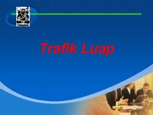 Trafik Luap 1 Trafik Luap Dalam jaringan telekomunikasi