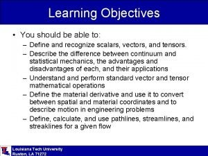 Learning Objectives You should be able to Define