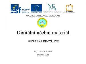 Digitln uebn materil HUSITSK REVOLUCE Mgr Lubomr Hrabal