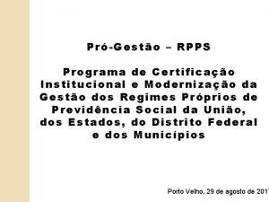 PrGesto RPPS Programa de Certificao Institucional e Modernizao