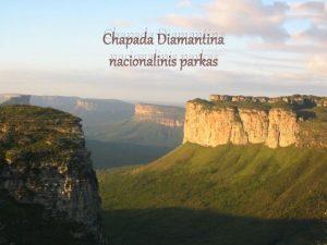 Chapada Diamantina nacionalinis parkas Chapada Diamantina nacionalinis parkas