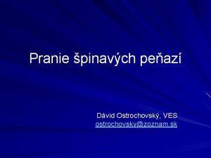 Pranie pinavch peaz Dvid Ostrochovsk VES ostrochovskyzoznam sk