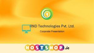RND Technologies Pvt Ltd Corporate Presentation About Us