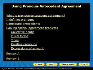 Using PronounAntecedent Agreement What is pronounantecedent agreement Indefinite