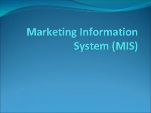 Marketing Information System MIS Meaning MIS is an