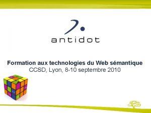Formation aux technologies du Web smantique CCSD Lyon