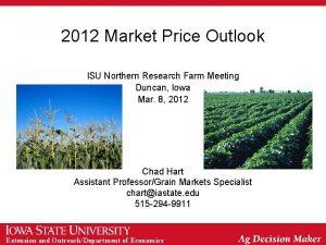 2012 Market Price Outlook ISU Northern Research Farm