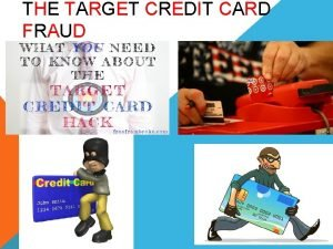 THE TARGET CREDIT CARD FRAUD WHERE DID IT