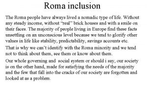Roma inclusion The Roma people have always lived