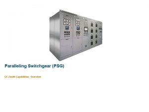 Paralleling Switchgear PSG GE Zenith Capabilities Overview GE
