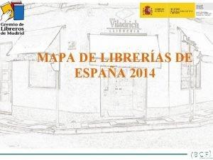 MAPA DE LIBRERAS DE ESPAA 2014 MAPA DE