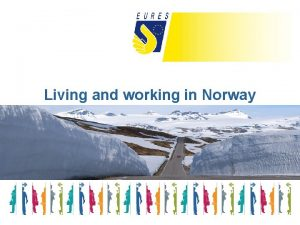 Living and working in Norway Norway up north