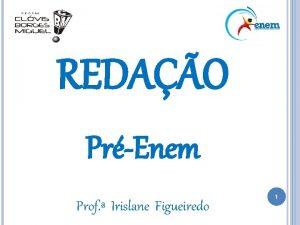 REDAO PrEnem Prof Irislane Figueiredo 1 OS GNEROS