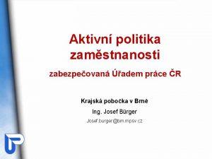 Aktivn politika zamstnanosti zabezpeovan adem prce R Krajsk