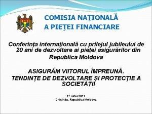 COMISIA NAIONAL A PIEEI FINANCIARE Conferina internaional cu