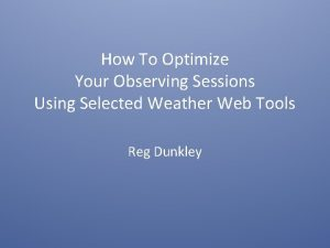 How To Optimize Your Observing Sessions Using Selected