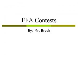 FFA Contests By Mr Brock Contests There are