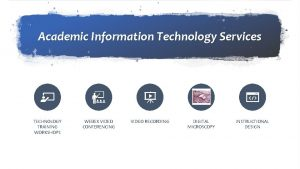 Academic Information Technology Services TECHNOLOGY TRAINING WORKSHOPS WEBEX