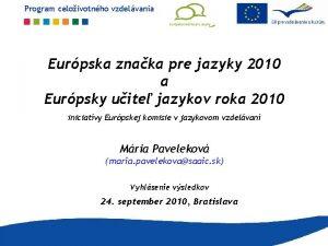 Program celoivotnho vzdelvania Eurpska znaka pre jazyky 2010