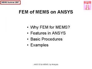 MEMS Summer 2007 FEM of MEMS on ANSYS